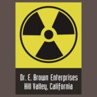 Dr. E. Brown Enterprises Hill Valley, California (T-Shirt & Sticker) by PopCultFanatics