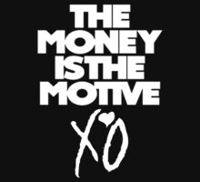 The Money is the Motive - The Weeknd