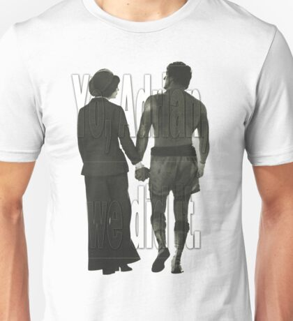 """Yo, Adrian, we did it."" - Rocky Unisex T-Shirt"