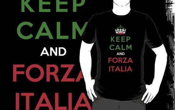 Keep Calm And Forza Italia by Miltossavvides
