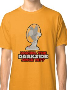 Voicing the Dark side Classic T-Shirt