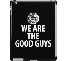 We are the good guys! iPad Case/Skin