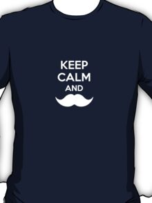 Keep Calm - Moustache T-Shirt