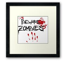 Beware Zombies Framed Print