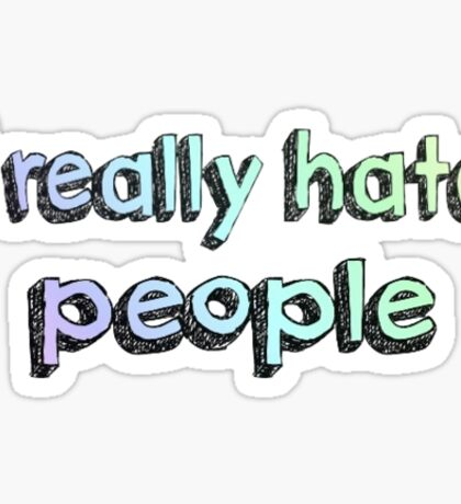 """I Really Hate People"" stickers, phone cases, merch! Sticker"