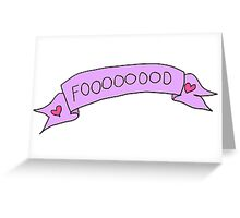 """""""I Love Food"""" tumblr stickers, phone cases, merch! Greeting Card"""