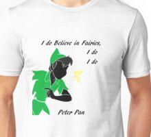 Peter Pan ,i do believe Unisex T-Shirt