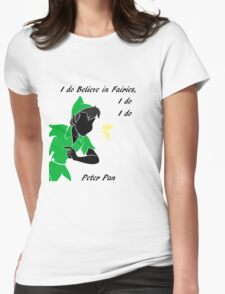 Peter Pan ,i do believe Womens Fitted T-Shirt