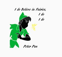 Peter Pan ,i do believe Unisex T-Shirt