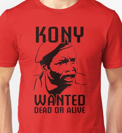 KONY, Wanted Dead or Alive Unisex T-Shirt