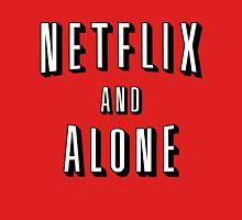 Netflix And Alone T-Shirt Unisex T-Shirt