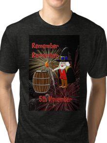 Remember, Remember 5th November, Guy Fawkes Night Tri-blend T-Shirt