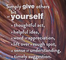 Inspirational Quote: Simply Give Others a Bit of Yourself by salingjj