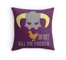 Skyrim Do not kill the chicken Throw Pillow