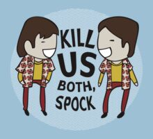 Kill Us Both, Spock! Kids Tee