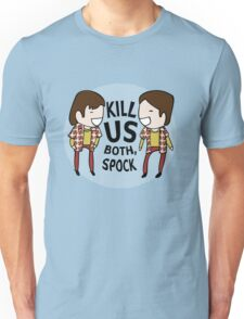Kill Us Both, Spock! Unisex T-Shirt