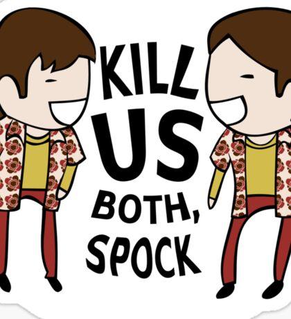 Kill Us Both, Spock! Sticker