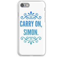 Carry On, Simon. iPhone Case/Skin