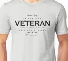 Veteran - Tried & True Unisex T-Shirt