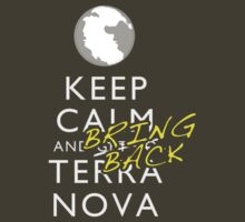 Keep Calm and BRING BACK Terra Nova by trekvix