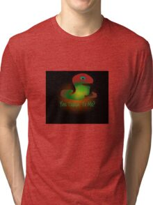 T-shirt talkin' to me Tri-blend T-Shirt