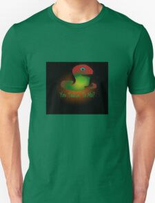 T-shirt talkin' to me Unisex T-Shirt