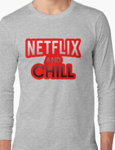Netflix And Chill Long Sleeve T-Shirt