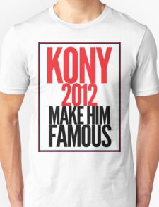 Make Kony Famous Unisex T-Shirt