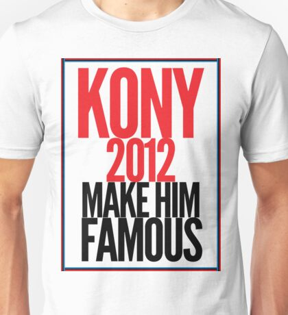 Make Kony Famous Unisex T-Shirt