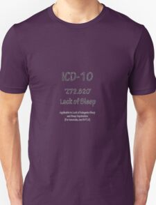 ICD-10:  Z72.820  Lack of Sleep T-Shirt