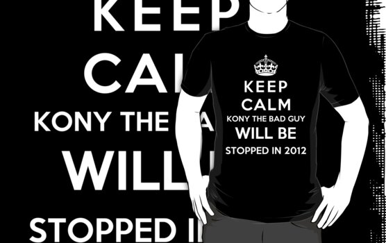 Keep Calm KONY Will Be Stopped In 2012 by Miltossavvides