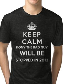 Keep Calm KONY Will Be Stopped In 2012 Tri-blend T-Shirt