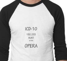 ICD-10: Y92.253  Hurt at the Opera Men's Baseball ¾ T-Shirt