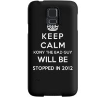 Keep Calm KONY Will Be Stopped In 2012 Samsung Galaxy Case/Skin