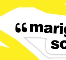 """Marigolds, sorry."" Sticker"