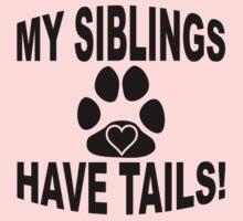 My Siblings Have Tails Kids Tee