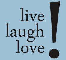 Live. Laugh. Love. by ermisenda