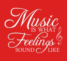 Music is what feelings sound like. by ermisenda