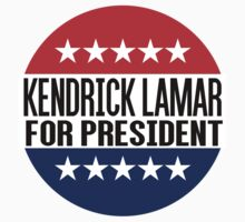Kendrick Lamar For President by fysham