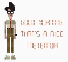 The IT Crowd – Good Morning, That's a Nice Tnetennba by PonchTheOwl