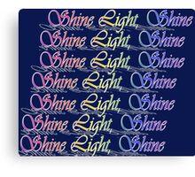 Shine Light Shine Canvas Print