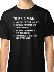To Be A Man Classic T-Shirt