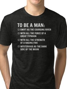 To Be A Man Tri-blend T-Shirt