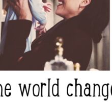 And then one day the world changed  Sticker