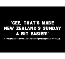 Scotty Stevenson's quote on New Zealand winning the 2015 Rugby World Cup Photographic Print