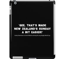 Scotty Stevenson's quote on New Zealand winning the 2015 Rugby World Cup iPad Case/Skin