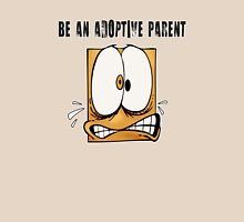 Be An Adoptive Parent Unisex T-Shirt