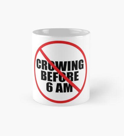 NO CROWING BEFORE 6 AM Mug