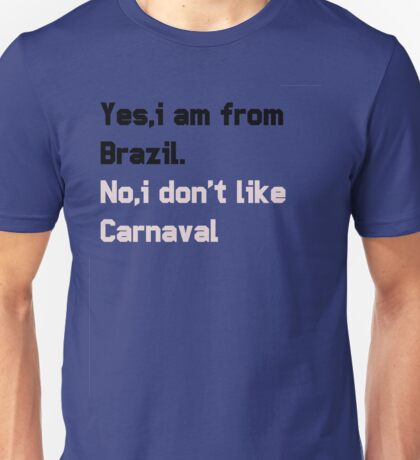 No,i Don't like carnaval Unisex T-Shirt