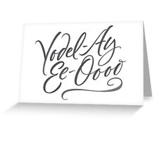 "Happy Yodelling Calligraphy  ""Yodel-Ay-Ee-Oooo""  Brush Lettering Greeting Card"